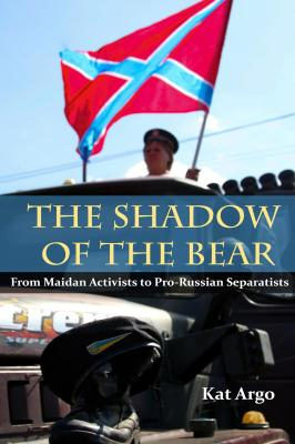 The Shadow of the Bear: From Ukrainian Activists to Pro-Russian Separatists