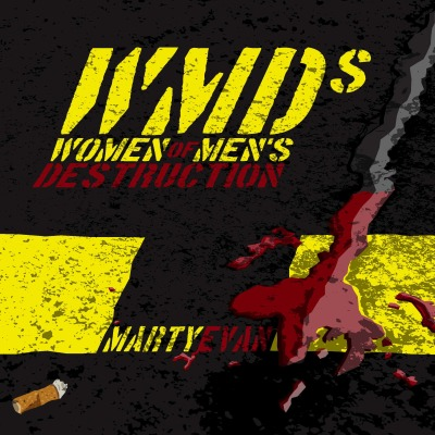WMDs: Women of Men's Destruction